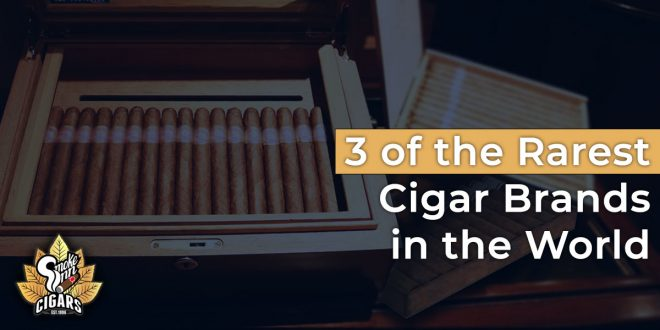 3 of the rarest cigar brands in the world