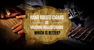 HAND ROLLED CIGARS VS MACHINE ROLLED CIGARS WHICH IS BETTER
