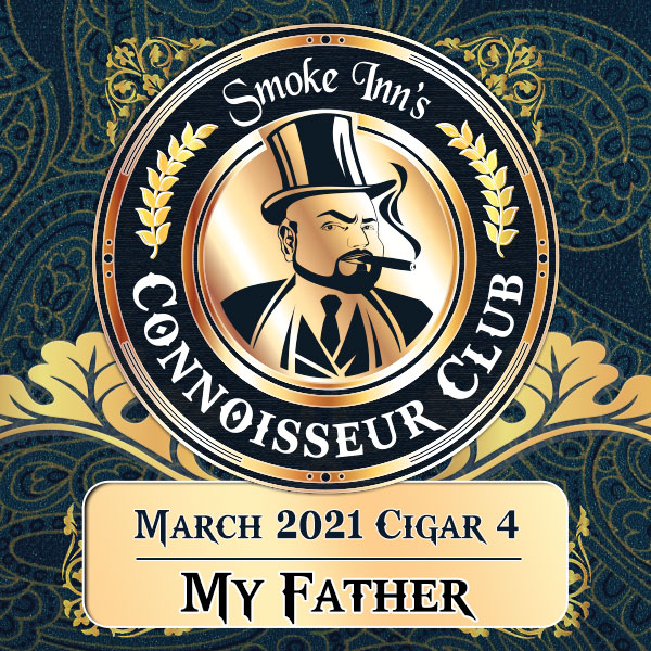 March 2021 Cigar #4 - My Father