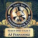 March 2021 Cigar #3 - AJ Fernandez