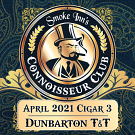 April 2021 Cigar #3 - Dunbarton Tobacco & Trust