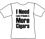 More Cigars, Less Friends T-Shirt